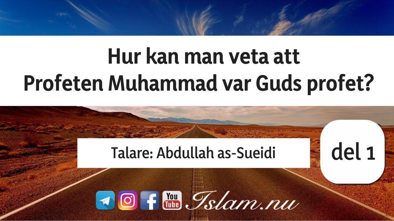 Hur kan man veta att Profeten Muhammad var Guds profet? | del 1 | Abdullah as-Sueidi