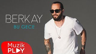 Berkay - Bu Gece (Official Audio)