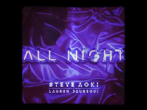 Lauren Jauregui x Steve Aoki - All Night