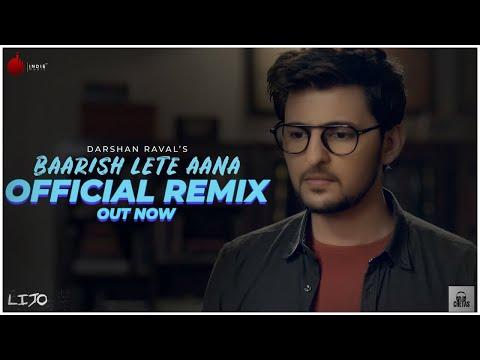 Baarish Lete Aana - Official Remix | DJ Lijo-DJ Chetas | Darshan Raval | Indie Music | Sony Music