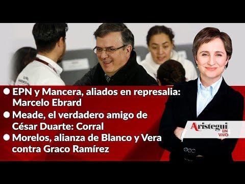 #AristeguiEnVivo 2/2/18: El regreso de Ebrard; PRI y Duarte denuncian a Corral y más...