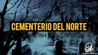 CEMENTERIO DEL NORTE (HISTORIAS DE TERROR)