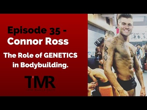 Ep.35 - Connor Ross - The Role Of Genetics in Bodybuilding