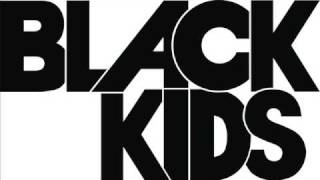 Black Kids - Look at Me (When I Rock Wichoo)