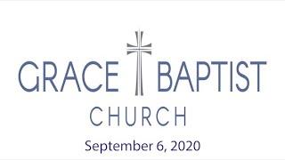 Grace Baptist Church - Recorded Service 9/6/2020