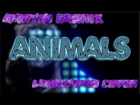 MARTIN GARRIX - ANIMALS | Launchpad Cover
