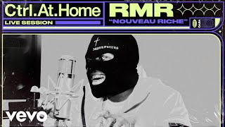 RMR - NOUVEAU RICHE (Live Session) | Vevo Ctrl.At.Home