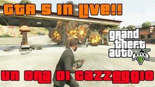 Un Ora Di GTA 5 In Live E Di Cazzeggio - Gameplay ITA