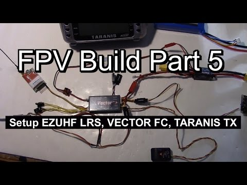 Vector OSD, EZUHF, RSSI, Flight Modes, Taranis Setup For Twin Star - FPV Build Part 5