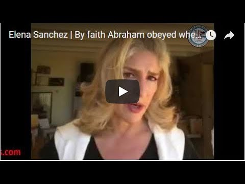 Elena Sanchez  By faith Abraham obeyed when...  LGCM