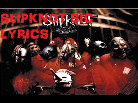 Slipknot (SIC) + 742617000027 Lyrics