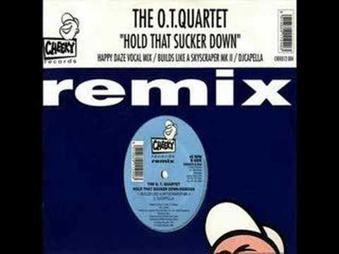 OT. Quartet - Hold that sucker down