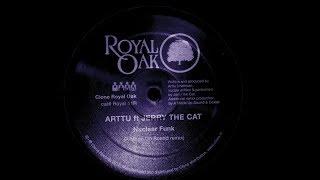 Arttu ft Jerry The Cat - Nuclear Funk (A Made Up Sound Remix)