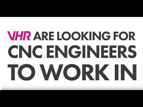 CNC Job Opportunities: VHR have Job Opportunities for CNC Engineers