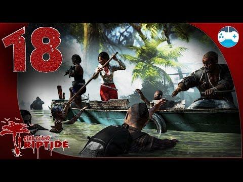 Dead Island: Riptide - Epizoda 18 - Natural Resources