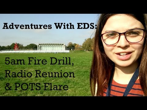 Adventures with EDS : 5am Fire Alarms, Radio Reunion & POTS Flare!