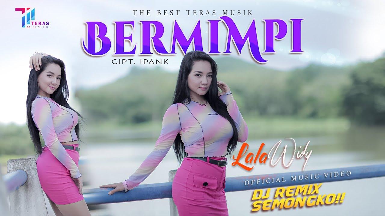 LALA WIDY ft DJ REMIX SEMONGKO | BERMIMPI [Official Music Video] Lagu Terbaru 2021
