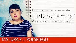 """184. Lektury na rozszerzenie: """"Cudzoziemka"""" Marii Kuncewiczowej"""
