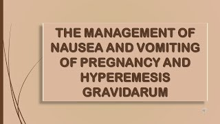 RCOG GUIDELINE The Management of Nausea and Vomiting of Pregnancy and Hyperemesis Gravidarum Part 1