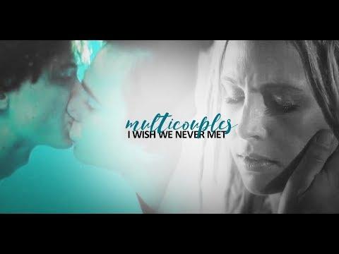 "Multicouples | ""I wish we never met"""