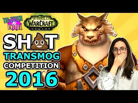 World Of Warcraft Sh*t Transmog Competition 2016!