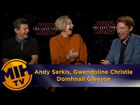 Andy Serkis, Gwendoline Christie, Domhnall Gleeson Star Wars: The Last Jedi Interview