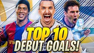 TOP 10 DEBUT GOALS!!