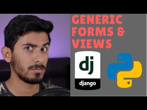 Python Django Tutorial 2018 for Beginners Part 4 - Generic Forms & Views
