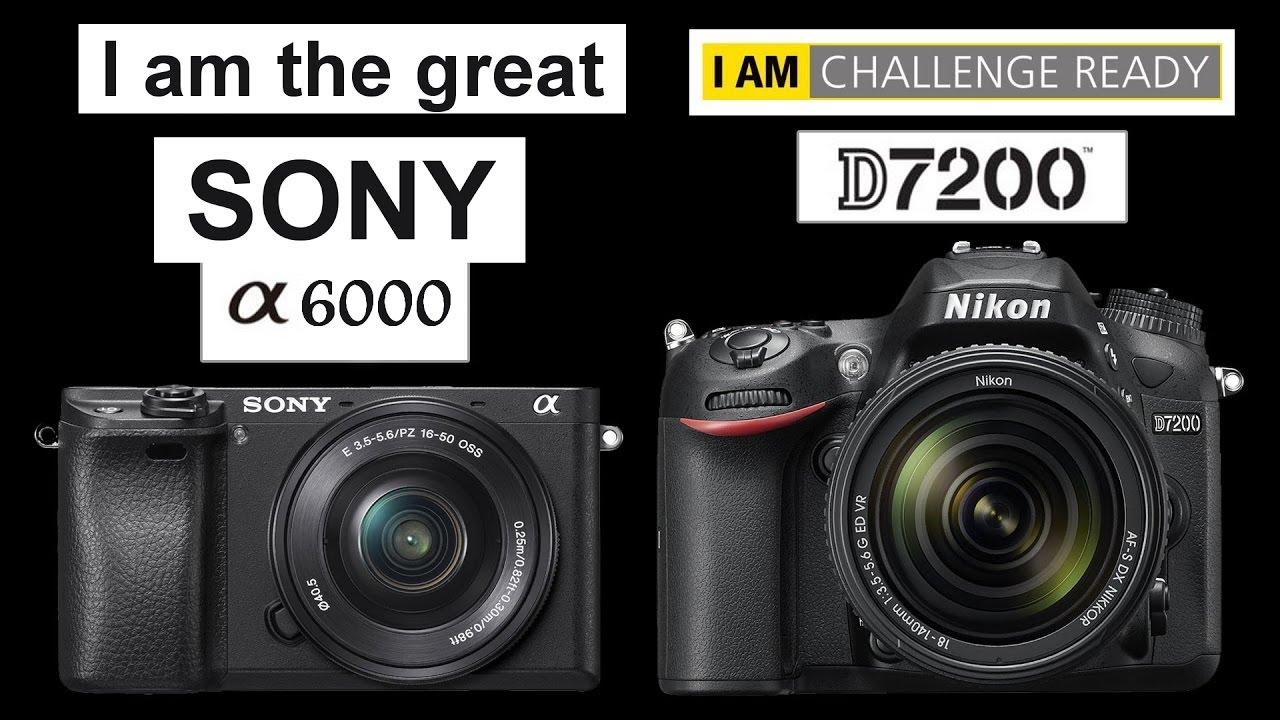 Sony A6000 Vs Nikon D7200 Advantages Of Dslr Vs Mirrorless