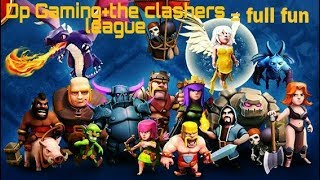 THECLASHERS LEAGUE and dp gaming live playing clash of clans full masti