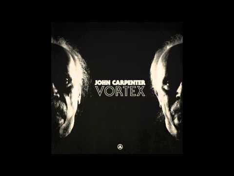 """John Carpenter """"Vortex"""" (Official Audio)"""