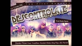 Descontrolate REMIX Danlo Flow ft Grupo tr3z,The king flyp ,Robin ,J-32, Marvel,Prod N-cute & Space