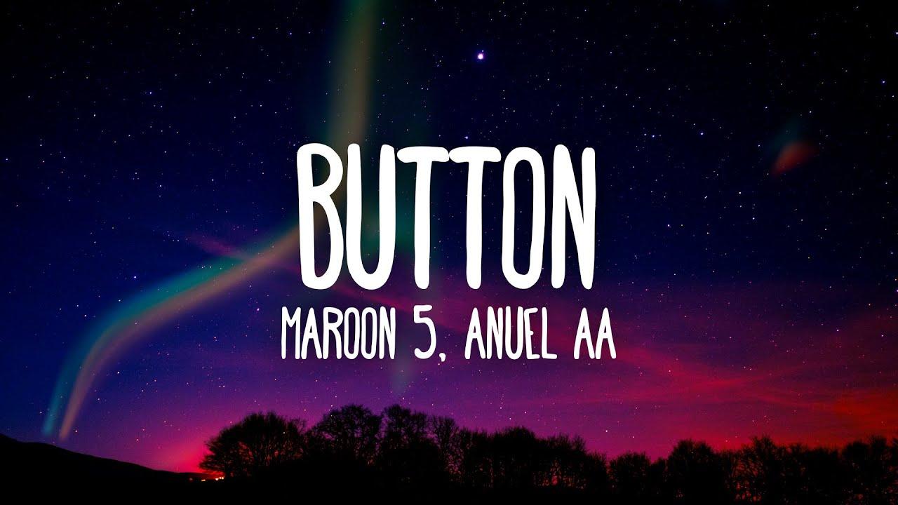 Maroon 5, Anuel AA, Tainy - Button