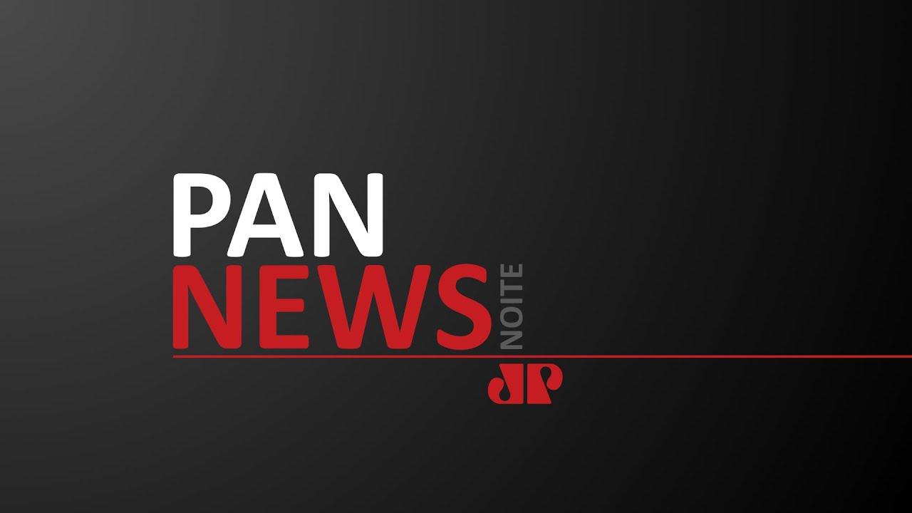 PAN NEWS NOITE - 06/08/20 - AO VIVO