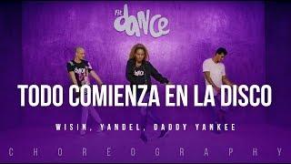 Todo Comienza en la Disco - Wisin, Yandel, Daddy Yankee | FitDance Life (Coreografía) Dance Video