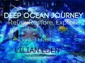 DEEP OCEAN JOURNEY Relax Restore Explore GUIDED MEDITATION With LILIAN EDEN mp3