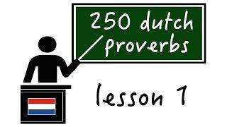 Learn Dutch Proverbs - 250 Dutch proverbs - Lesson 1 (proverb 1-10)