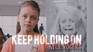Kylie rogers | keep holding on