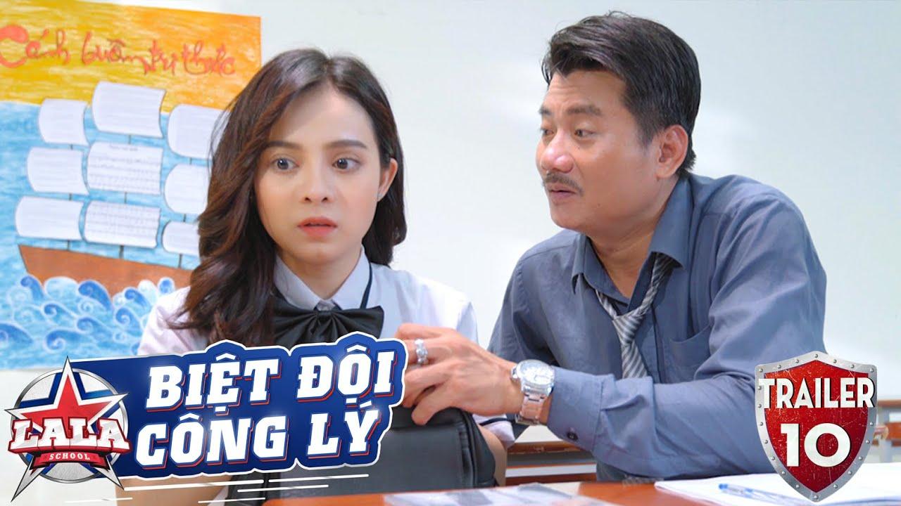 BIỆT ĐỘI CÔNG LÝ | TRAILER TẬP 10 | Phim Trinh Thám Học Đường 2020 | LA LA SCHOOL