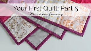 Your First Quilt: Part 5 Attach Binding