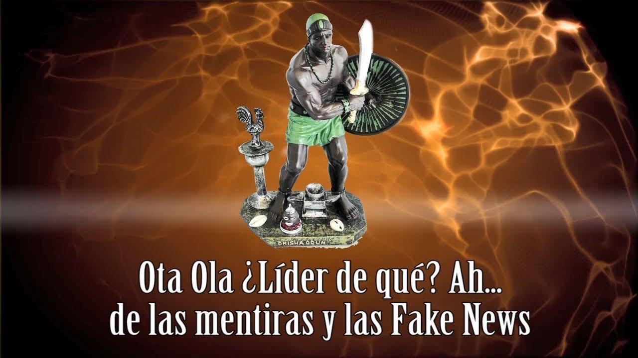 Ota Ola ¿Líder de qué? Ah... de las mentiras y las Fake News. Cuba