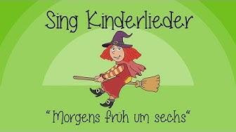 Morgens früh um sechs - Kinderlieder zum Mitsingen   Sing Kinderlieder