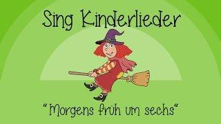 Morgens früh um sechs - Kinderlieder zum Mitsingen | Sing Kinderlieder