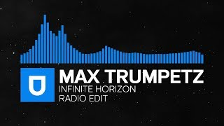 [Trance] - Max Trumpetz - Infinite Horizon (Radio Edit) [Umusic Records Release]