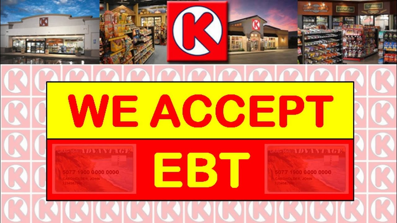 Question: Does Circle K accept EBT? (2019)