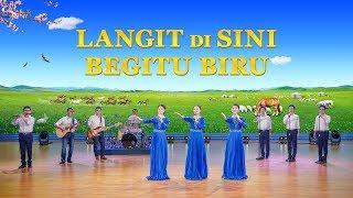 Lagu Rohani Terbaru | Langit Di Sini Begitu Biru | Kerajaan Kristus Telah Tampak