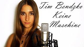 Tim Bendzko - Keine Maschine (Cover Lissia)