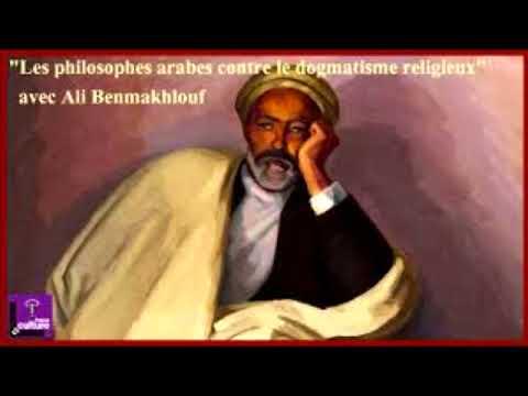 Les philosophes arabes contre le dogmatisme religieux avec Ali Benmakhlouf