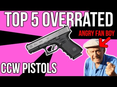 Top 5 most overrated CCW handguns
