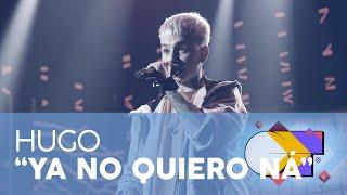 Смотреть клип Hugo - Ya No Quiero Ná